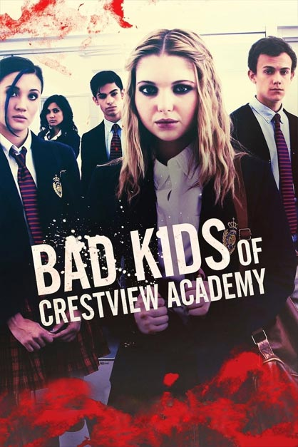 خرید فیلم Bad Kids of Crestview Academy 2017